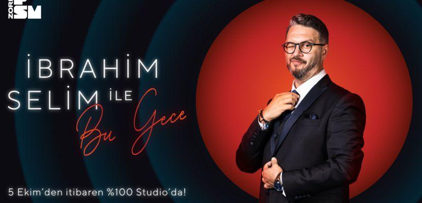 """""""İbrahim Selim ile Bu Gece""""nin yeni sezonu %100 Studio ve Zorlu PSM YouTube kanalında bu hafta başlıyor!"""