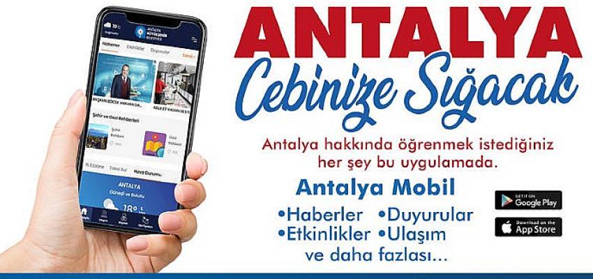 """""""Antalya mobil"""" ile Antalya cebinize sığacak"""