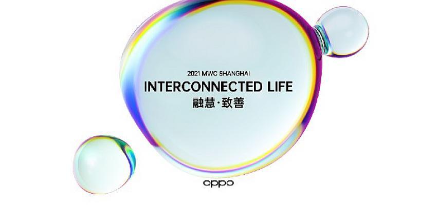 OPPO, Mobil Dünya Kongresi Şangay 2021'de Yeni Teknoloji Buluşlarını ve Ortaklıklarını Sergileyecek