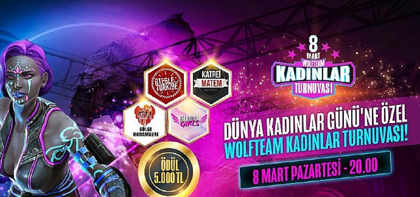 Bülten: 8 Mart Dünya Kadınlar Gününe Özel Wolfteam Kadınlar Turnuvası