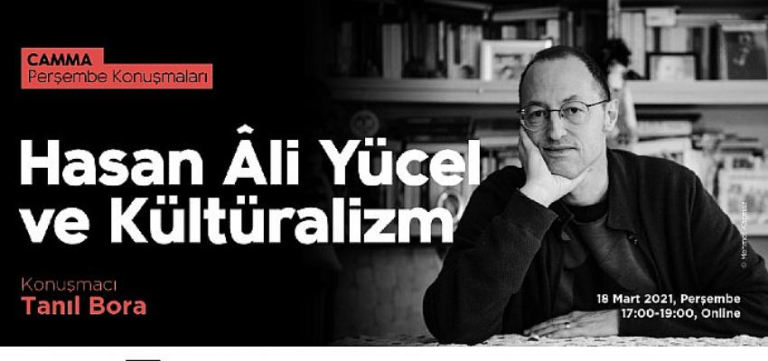 """CAMMA Perşembe Konuşmaları'nın konuğu Tanıl Bora: """"Hasan Âli Yücel ve Kültüralizm"""""""