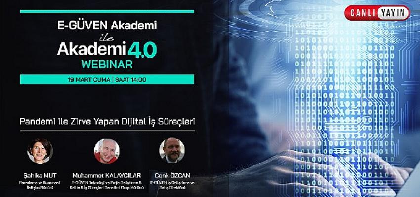 E-GÜVEN Akademi'de dijitalleşme konuşulacak