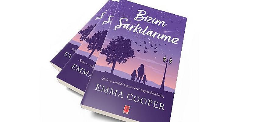 """Emma Cooper'in kaleminden unutulmayacak bir """"biz olma"""" hikayesi"""
