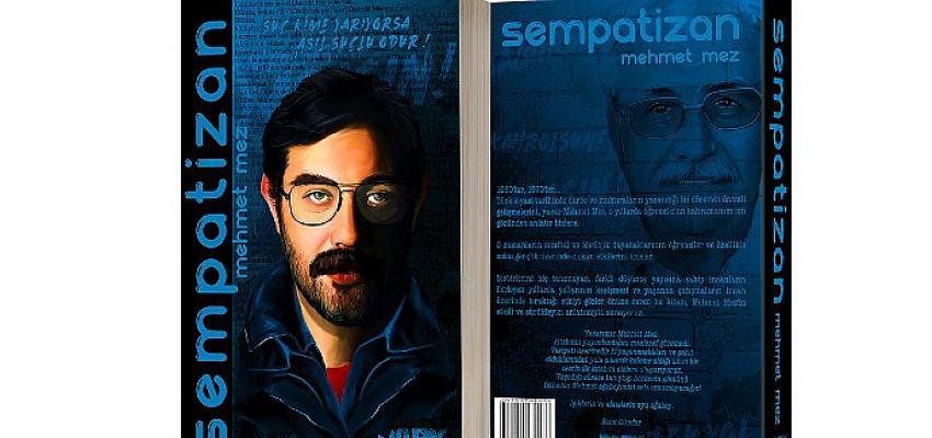"""Mehmet Mez'in """"Sempatizan"""" adlı kitabı Dark İstanbul Yayınları'ndan çıktı!"""