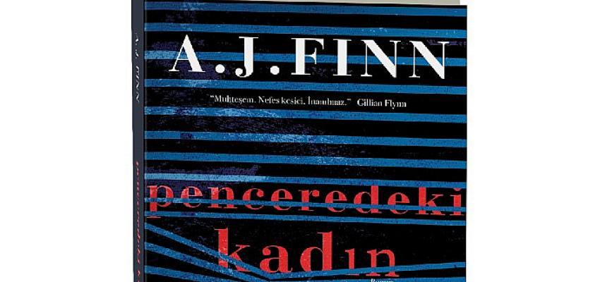 """Pena Yayınları'nın Uluslararası çok satan romanı """"Penceredeki kadın"""" 14 Mayıs'ta Netflix'te"""