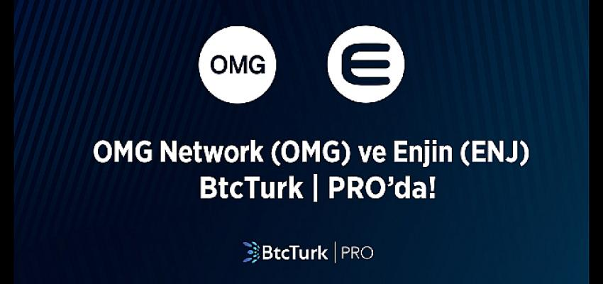 OMG Network (OMG) ve Enjin (ENJ) de BtcTurk   PRO'da