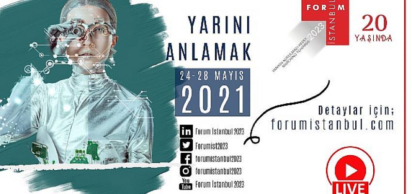 20. Yılında Forum İstanbul 2023 Konferansları 'Yarını Anlamak' Ana Temasıyla Başlıyor