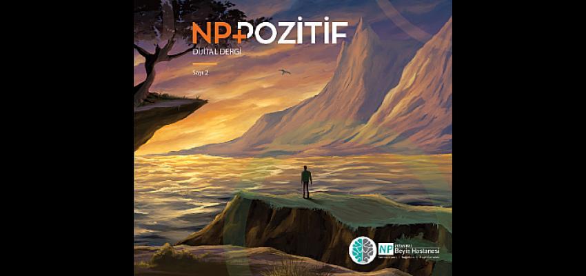 Dijital dergi NP Pozitif'in ikinci sayısı yayında