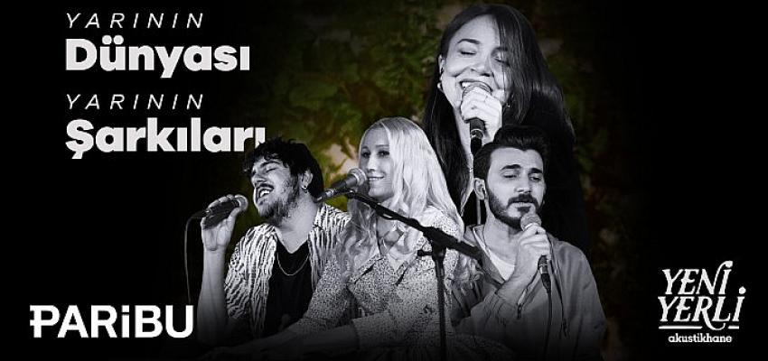 """Paribu ve Akustikhane yarının şarkılarını """"Yeni Yerli"""" serisiyle müzikseverlerle buluşturuyor"""