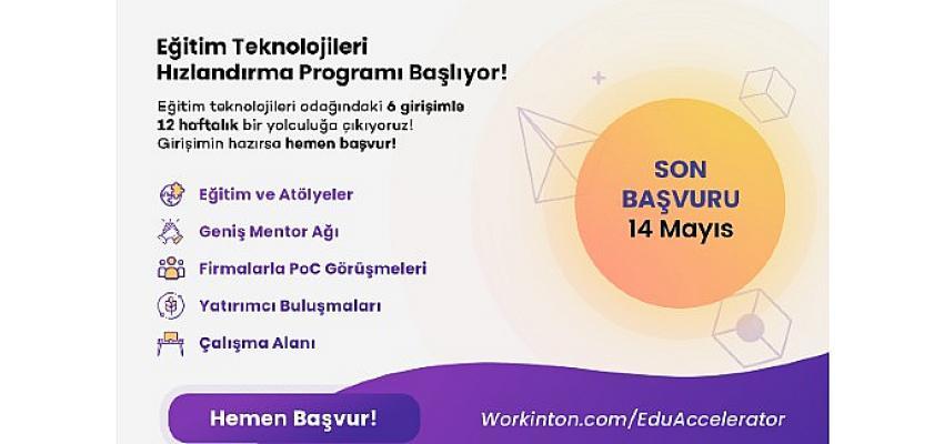 Workinton ve Mektepp İş Birliği ile Eğitim Teknolojileri Hızlandırma Programı: EduAccelerator